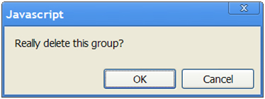 Javascript: Really delete this group? OK or cancel.