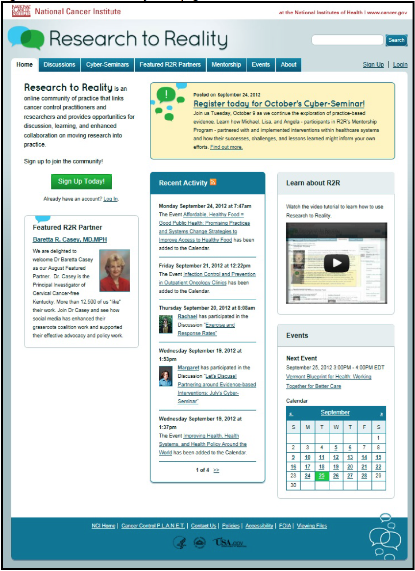 Figure D-1 is a screen shot of the home page for the Research to Reality (R2R) Web site. From this page you can see tabs to navigate to other areas of the Web site, including Discussions, Cyber-Seminars, Featured R2R Partners, Mentorship, Events, About, Sign Up, and Login. This screen shot from the Home page was taken on 25 September 2012 and includes an announcement for an upcoming cyber-seminar (webinar), a recent activity area, small events calendar, and a link to a video tutorial about Research to Reality.