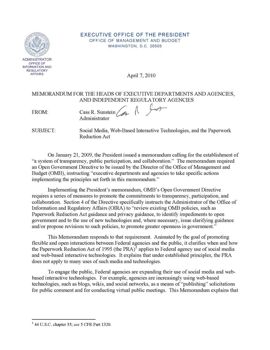 This is a seven-page memorandum for the heads of executive departments and agencies and independent regulatory agencies about social media, Web-based interactive technologies, and the Paperwork Reduction Act. it can be read online in an accessible document at http://www.whitehouse.gov/sites/default/files/omb/assets/inforeg/SocialMediaGuidance_04072010.pdf